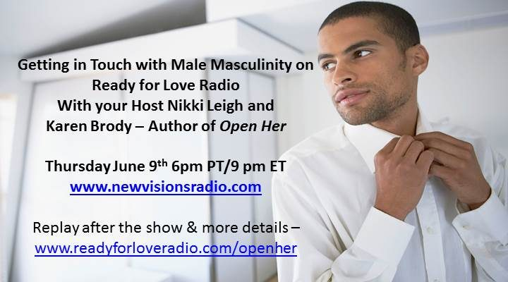 Male Masculinity - Open Her by Karen Brody