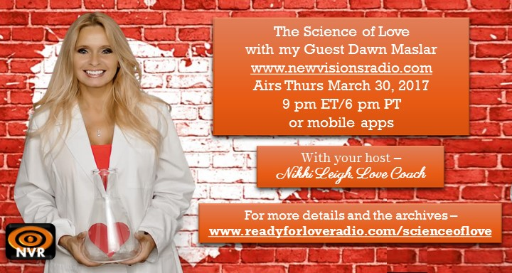 The Science of Love with Dawn Maslar on Ready for Love Radio with Nikki Leigh Love Coach