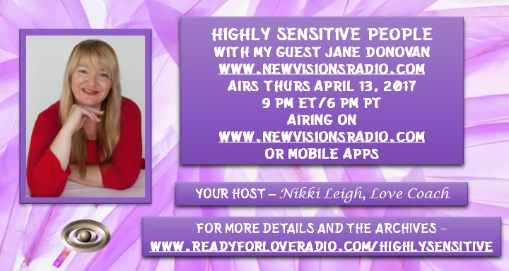 Highly Sensitive People with Jane Donovan on Ready for Love Radio with Nikki Leigh Love Coach